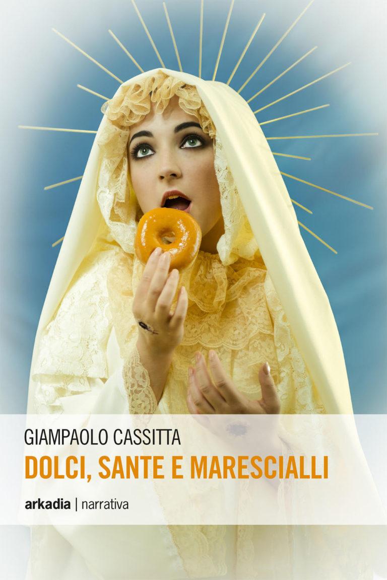 Dolci, sante e marescialli – di Gianpaolo Cassitta