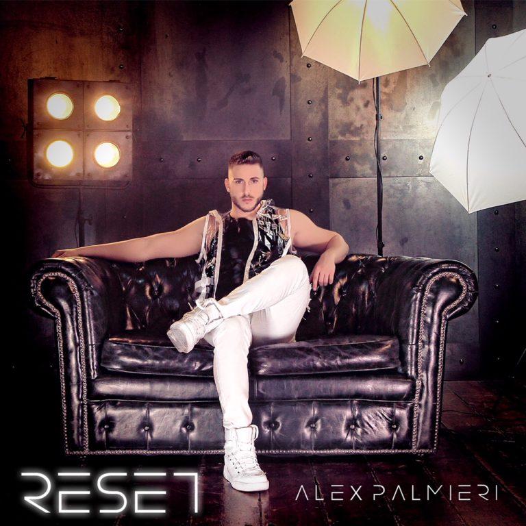 """""""Reset"""" – il nuovo album di Alex Palmieri. """"Time resetted"""" sarà il prossimo singolo"""