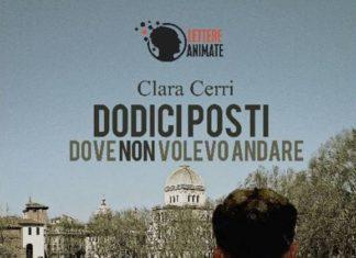 Dodici posti dove non volevo andare - Clara Cerri