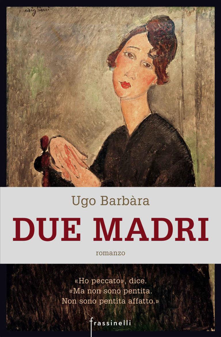 Due madri – intervista a Ugo Barbàra