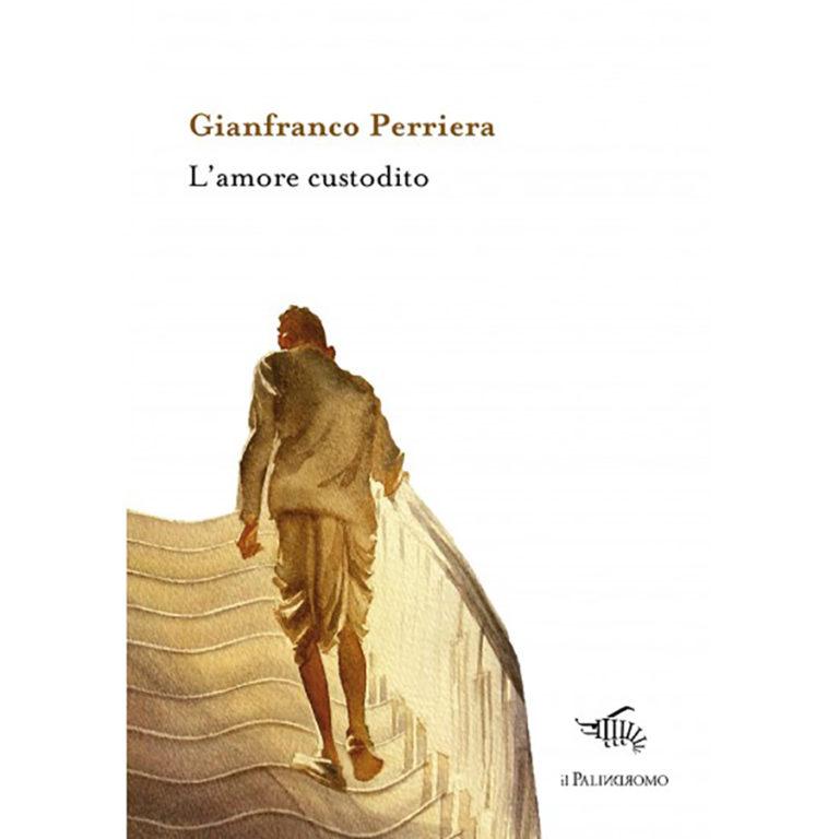 """Presentazione: """"L'amore custodito"""" di Gianfranco Perriera alla Libreria Fahrenheit di Roma"""