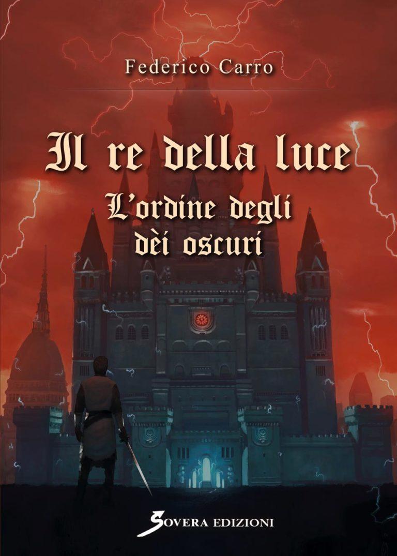 """Federico Carro con """"Il re della luce. L'ordine degli dèi oscuri"""" sarà al Salone del Libro di Torino"""