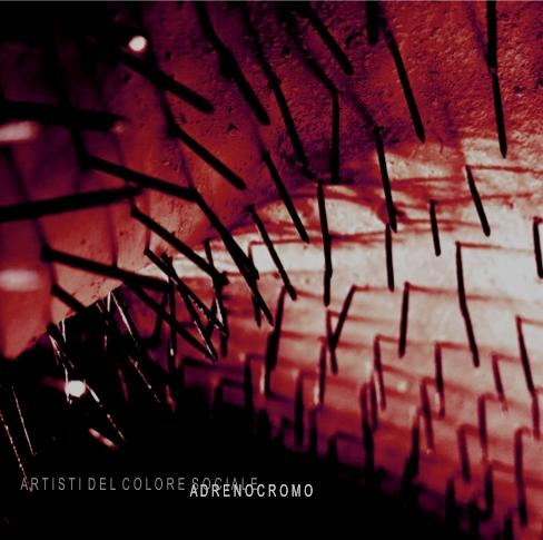 E' uscito Adrenocromo, il nuovo EP di Artisti del Colore Sociale