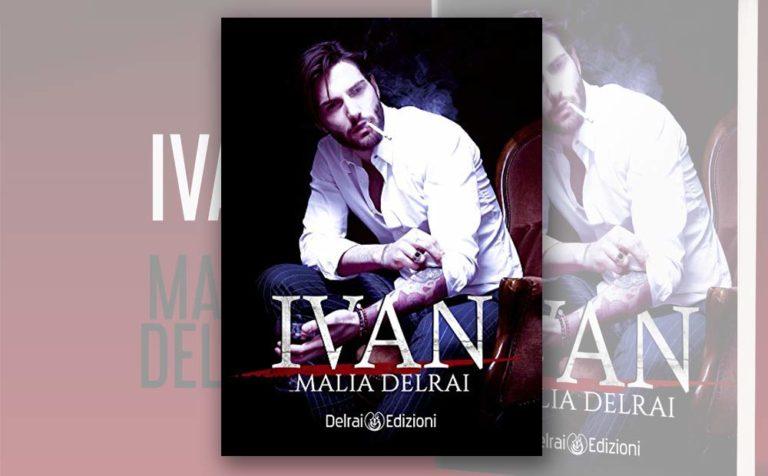 """""""Ivan"""" di Malia Delrai"""