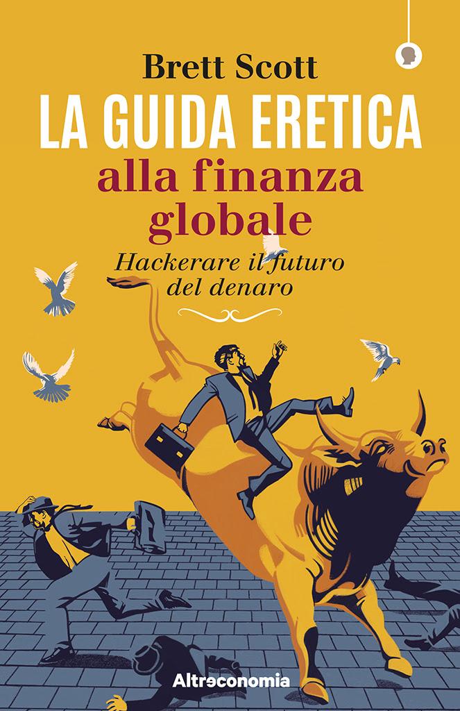 """""""Guida eretica alla finanza globale"""""""