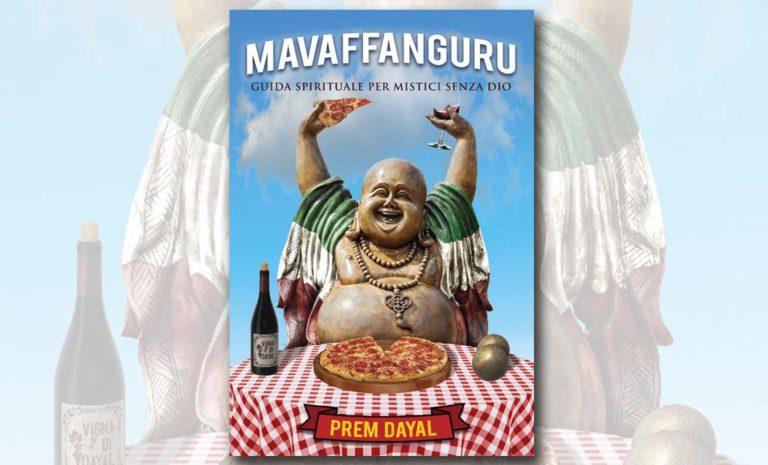 """In libreria """"Mavaffanguru. Guida spirituale per mistici senza Dio"""" di Prem Dayal"""