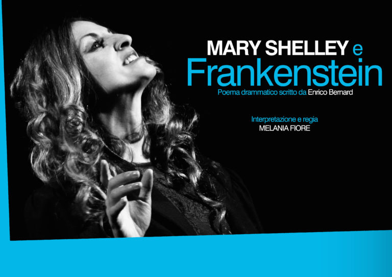 MARY SHELLEY E FRANKENSTEIN, di ENRICO BERNARD, dal 7 al 10 marzo allo Spazio 18B