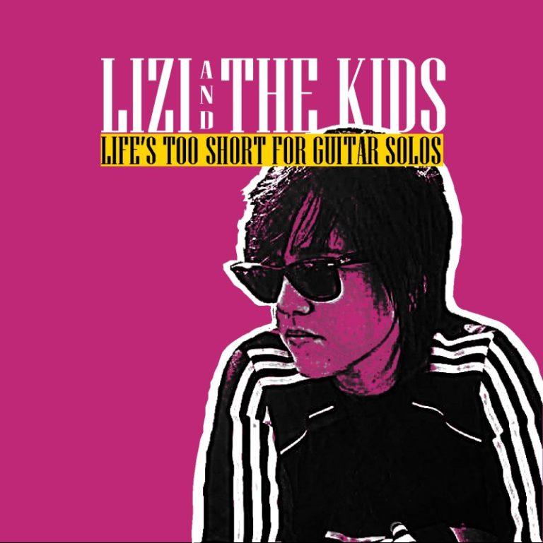 """Lizi and The Kids – L'EP d'esordio del trio punk rock è """"Life's Too Short for Guitar Solos""""!"""