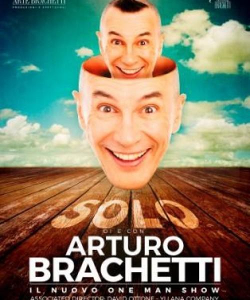 SOLO – The new one man show – di ARTURO BRACHETTI
