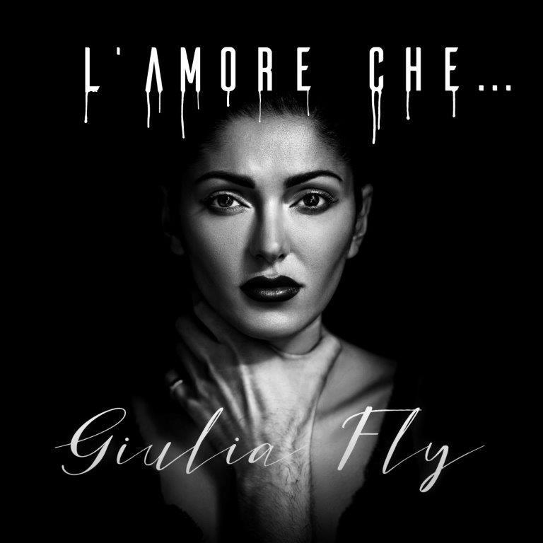 """""""L'amore che"""": Giulia Fly fuori con il nuovo singolo in radio e sui digital store"""