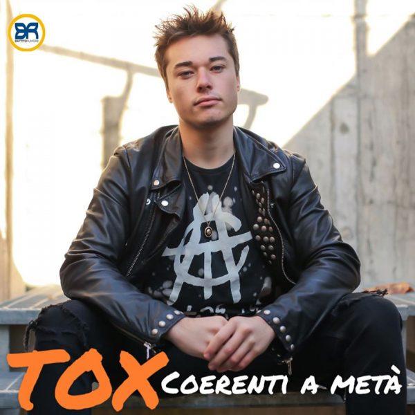 """TOX in radio e negli store digitali con il singolo """"Coerenti a metà"""""""
