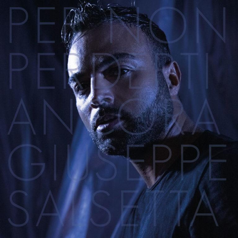 """Giuseppe Salsetta il nuovo singolo e video """"Per non perderti ancora"""""""