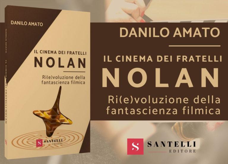 """""""Il cinema dei fratelli Nolan"""": il libro di esordio di Danilo Amato"""