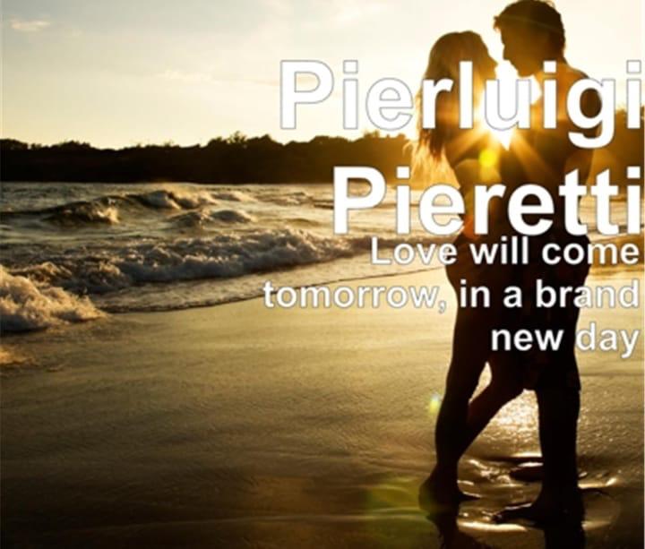 """Pierluigi Pieretti: nuovo singolo """"Love will come tomorrow""""  disponibile dal 7 maggio"""
