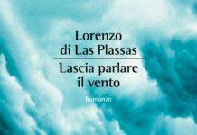 Lorenzo di Las Plassas Lascia parlare il vento