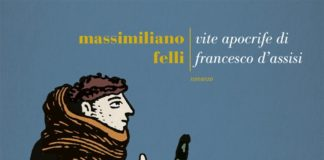 Massimiliano Felli, Vite apocrife di Francesco d'Assisi