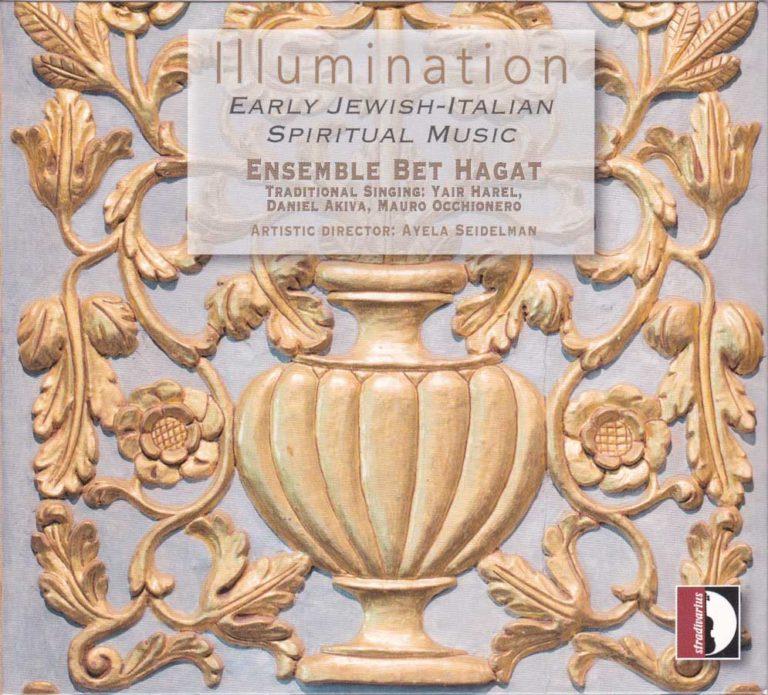 ILLUMINATION – Early Jewish-Italian Spiritual Music – Ensemble Bet Hagat
