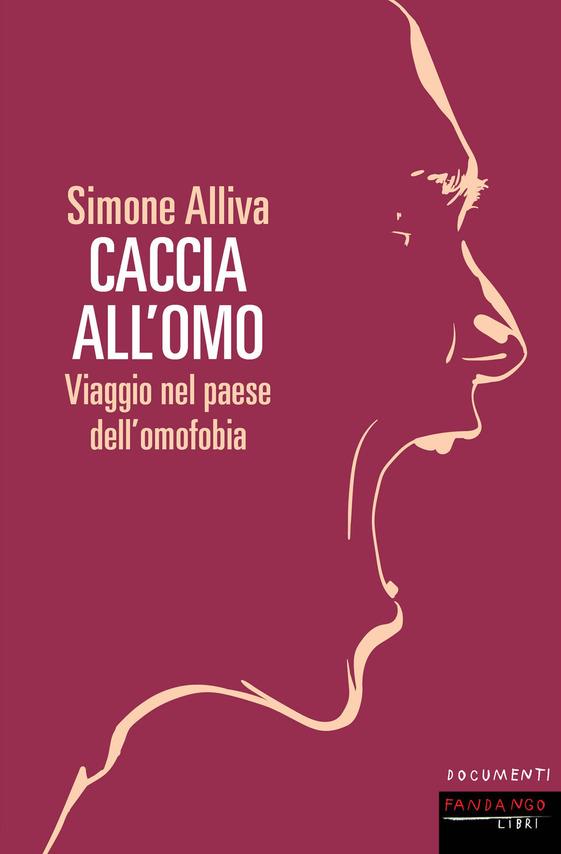 Simone Alliva, Caccia all'omo – Viaggio nel paese dell'omofobia, Fandango Libri 2020