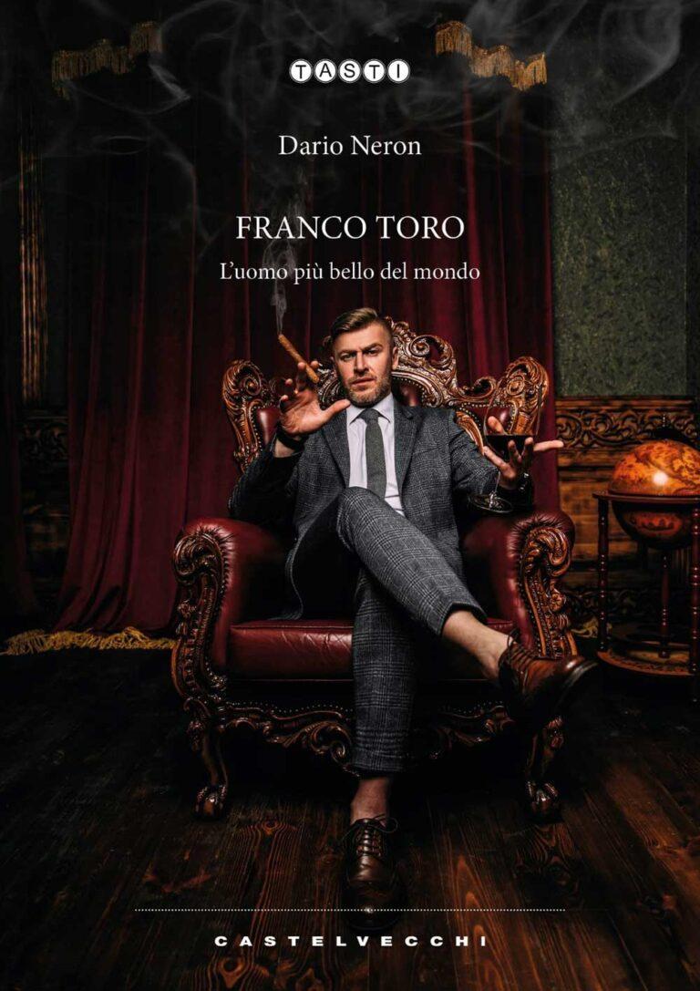 """Dario Neron: disponibile in libreria e digitale il nuovo libro """"Franco Toro"""""""
