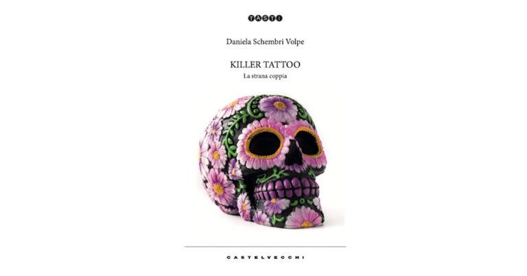 """Daniela Schembri Volpe il nuovo libro """"Killer Tattoo: la strana coppia"""""""