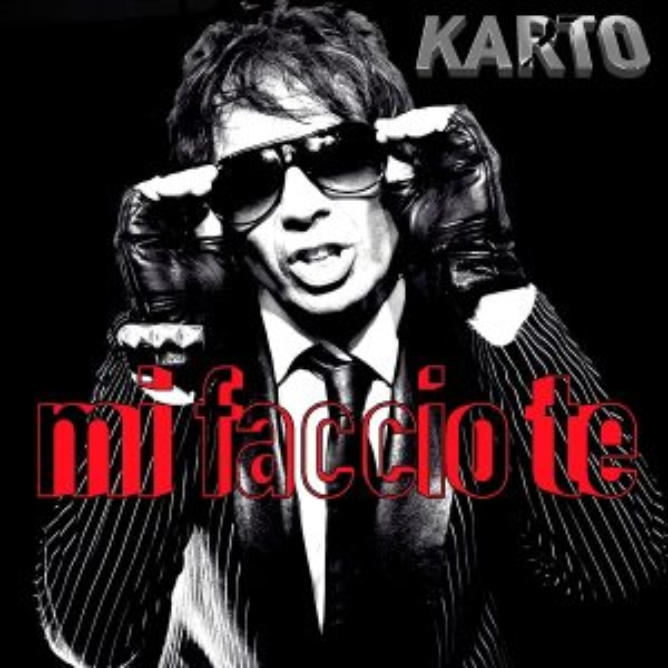 """""""Mi Faccio Te"""" il nuovo singolo di Karto"""
