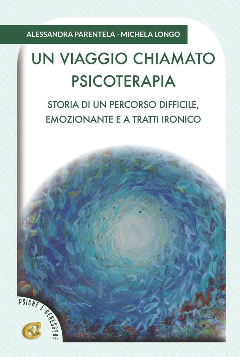 """Alessandra Parentela e Michela Longo: il nuovo libro è """"Un viaggio chiamato psicoterapia"""""""