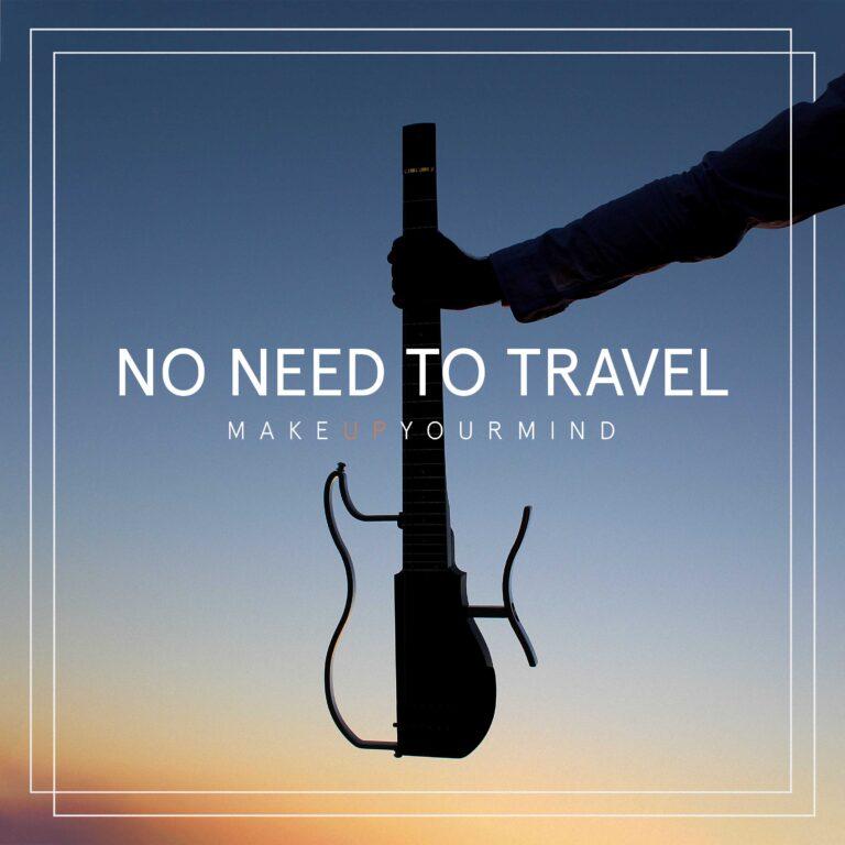 No Need To Travel, è uscito il nuovo album di Make Up Your Mind