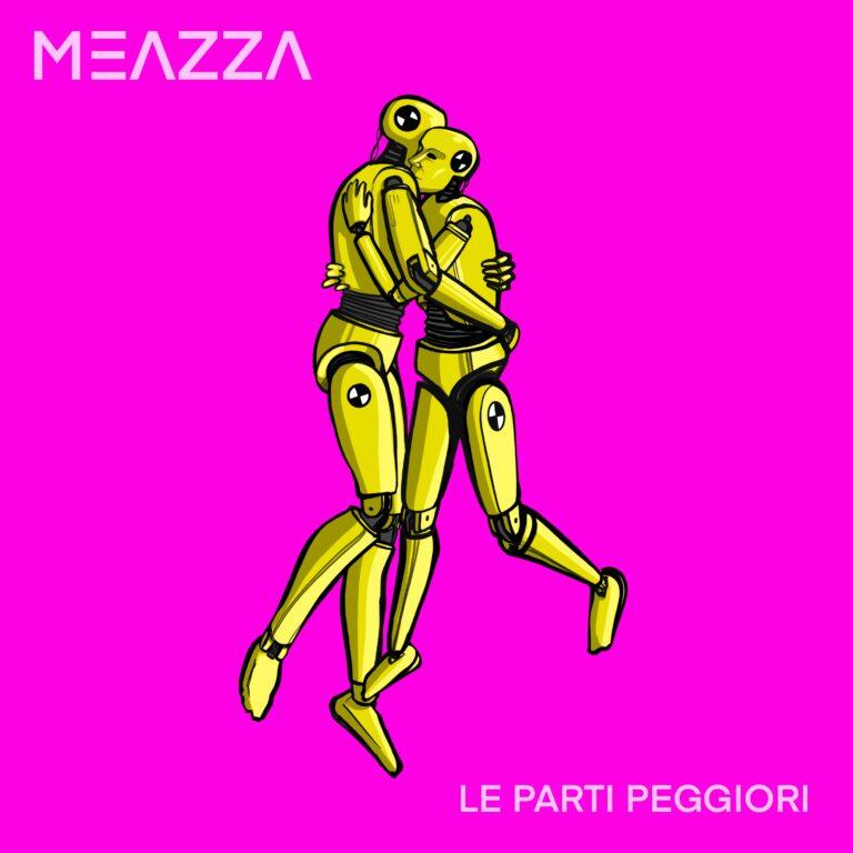 """""""Le parti peggiori"""" il nuovo singolo di MEAZZA"""