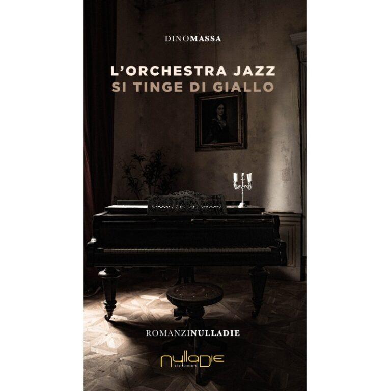 L'orchestra jazz si tinge di giallo, thriller di Dino Massa