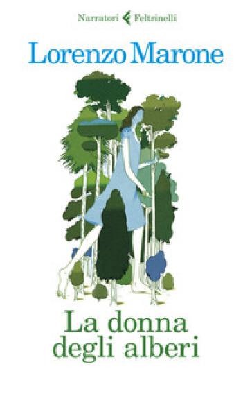 'LA DONNA DEGLI ALBERI' di LORENZO MARONE
