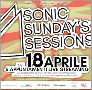 """""""SONIC SUNDAY'S SESSIONS"""" è il nuovo format musicale firmato BalckCandy Produzioni, Controradio Firenze e Rockcontest"""