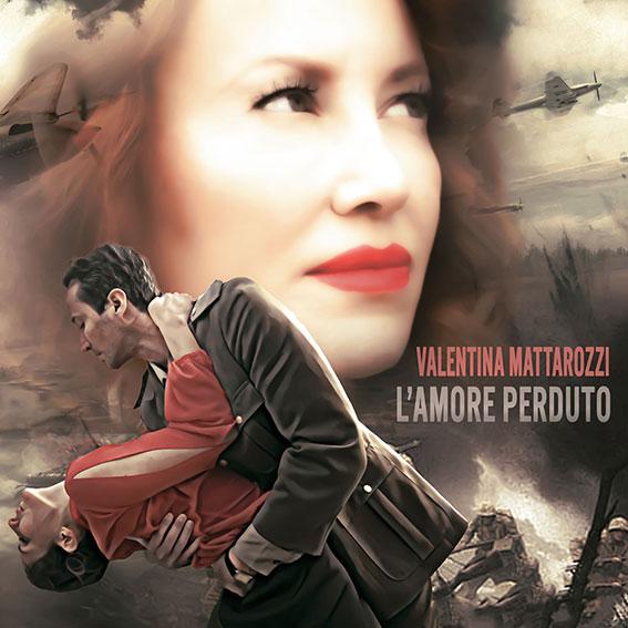 """Arriva in radio, in digitale e su Youtube, dal 23 aprile, """"L'AMORE PERDUTO"""" il nuovo singolo e video di VALENTINA MATTAROZZI"""
