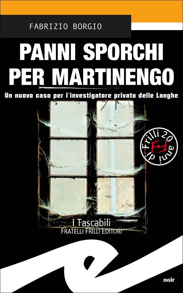 """""""Panni Sporchi per Martinengo"""" il nuovo romanzo di Fabrizio Borgio"""
