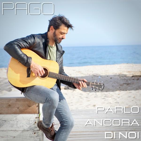 """""""Parlo ancora di noi"""", il nuovo singolo di Pago, fuori dal 14 maggio"""
