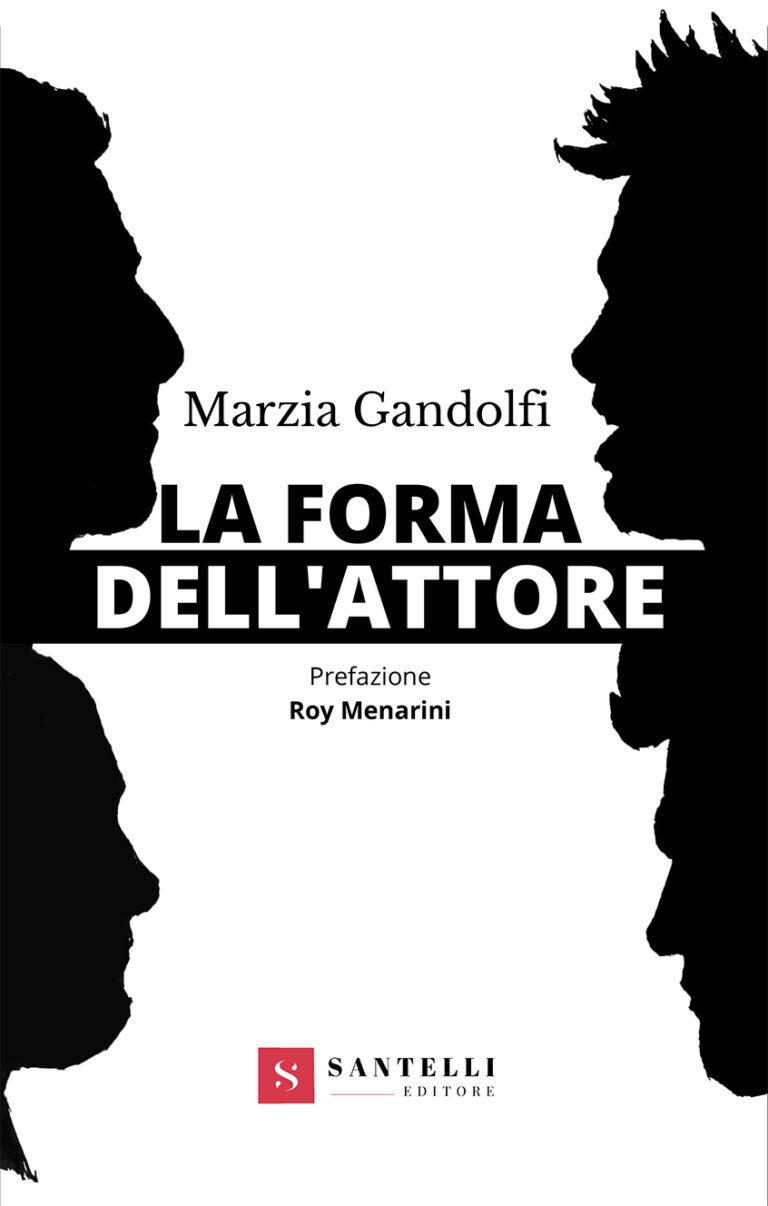 """""""La forma dell'attore"""": il nuovo libro di Marzia Gandolfi"""
