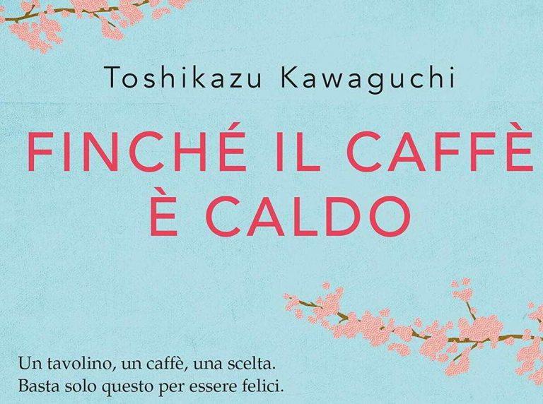 """Letture sotto l'ombrellone: """"Finché il caffè è caldo"""" di Toshikazu Kawaguchi"""