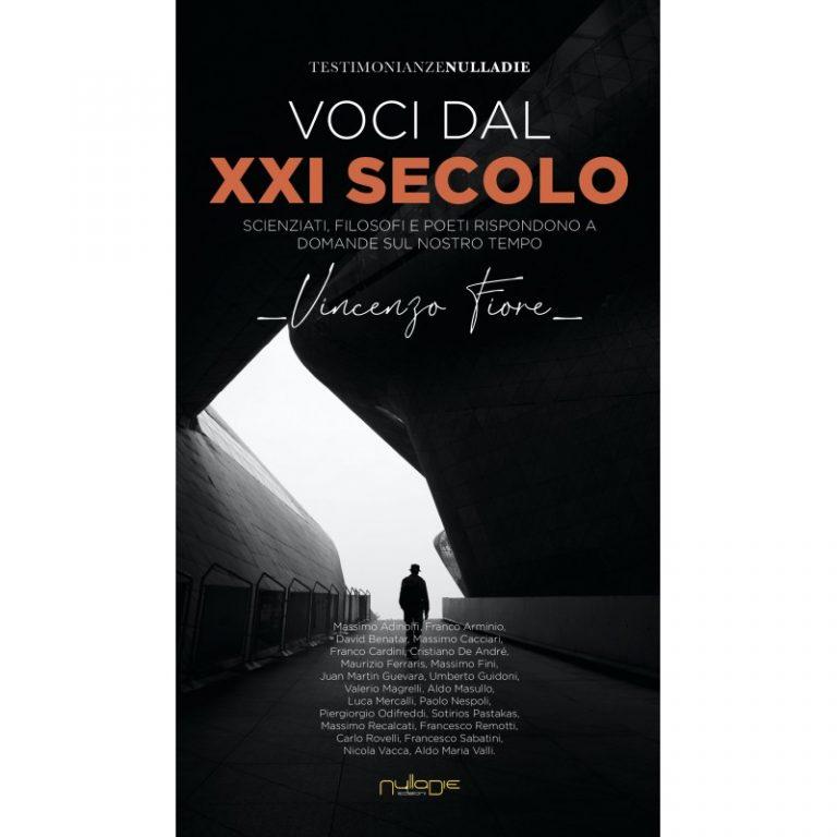 Vincenzo Fiore, Voci dal XXI secolo. Scienziati, filosofi e poeti rispondono a domande sul nostro tempo
