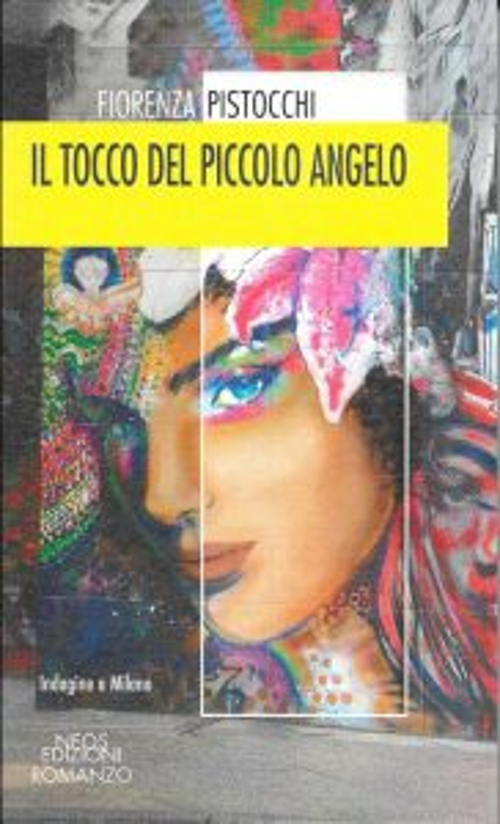 """Fiorenza Pistocchi: in libreria e negli store online """"Il tocco del piccolo angelo"""""""