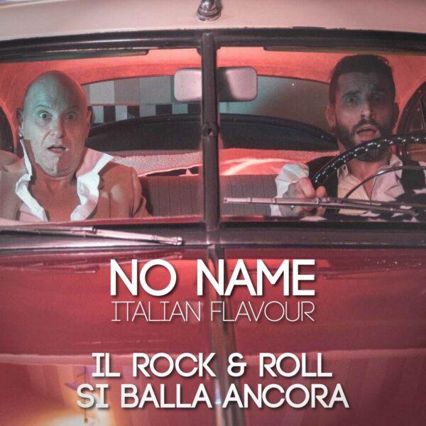 """NO NAME ITALIAN FLAVOUR Il nuovo singolo """"IL ROCK&ROLL SI BALLA ANCORA"""" porta la firma di Bobby Solo e Claudio Bastianelli"""
