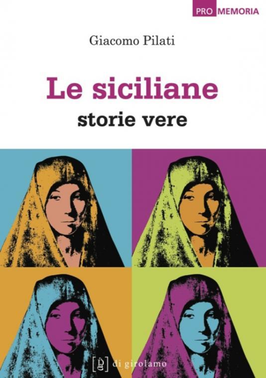 """""""Le siciliane. Storie vere"""" di Giacomo Pilati"""