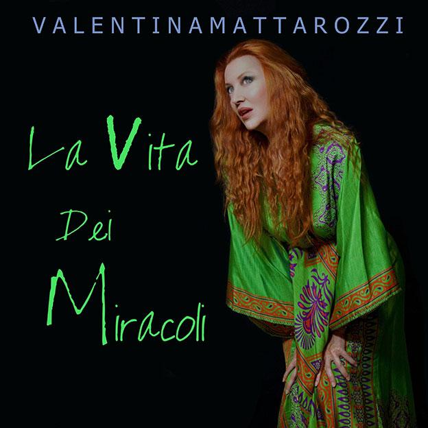 """Valentina Mattarozzi:  arriva in radio il nuovo singolo """"LA VITA DEI MIRACOLI"""""""